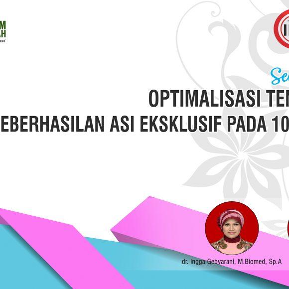 """Seminar & Workshop """"OPTIMALISASI TENAGA KESEHATAN DALAM KEBERHASILAN ASI EKSKLUSIF PADA 1000 HARI PERTAMA KEHIDUPAN"""""""